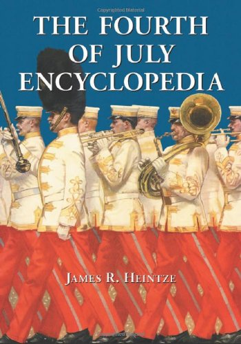 9780786427772: The Fourth of July Encyclopedia