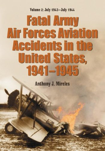 9780786427895: Fatal Army Air Forces Aviation Accidents in the United States, 1941-1945: July 1943-july 1944: 2