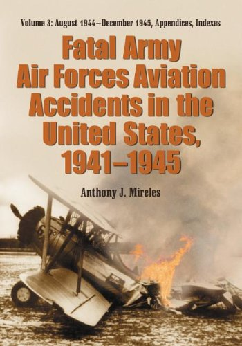 Fatal Army Air Forces Aviation Accidents in: Anthony J. Mireles