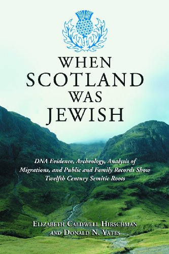 9780786428007: When Scotland Was Jewish: DNA Evidence, Archeology, Analysis of Migrations, and Public and Family Records Show Twelfth Century Semitic Roots