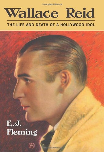 9780786428151: Wallace Reid: The Life And Death of a Hollywood Idol