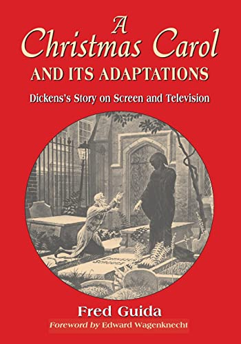 9780786428403: A Christmas Carol And Its Adaptations: A Critical Examination of Dickens's Story And Its Productions on Screen And Television