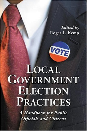 9780786428434: Local Government Election Practices: A Handbook for Public Officials and Citizens