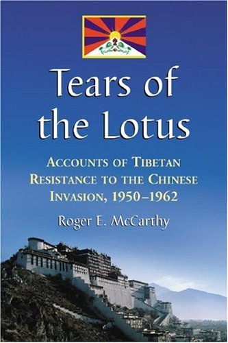 9780786428472: Tears of the Lotus: Accounts of Tibetan Resistance to the Chinese Invasion, 1950-1962