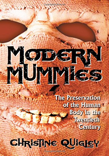 9780786428519: Modern Mummies: The Preservation of the Human Body in the Twentieth Century