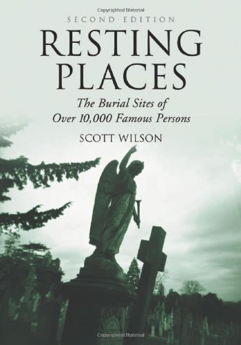 9780786428960: Resting Places: The Burial Sites of Over 10, 000 Famous Persons