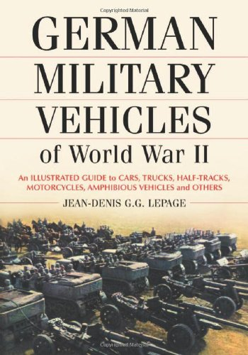 9780786428984: German Military Vehicles of World War II: An Illustrated Guide to Cars, Trucks, Half-tracks, Motorcycles , Amphibious Vehicles And Others