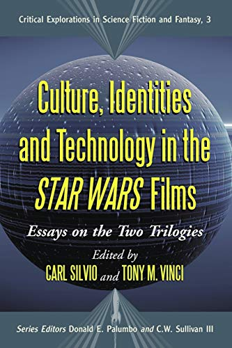 9780786429103: Culture, Identities and Technology in the Star Wars Films: Essays on the Two Trilogies