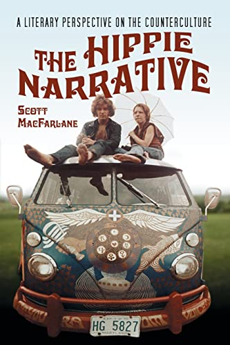 9780786429158: The Hippie Narrative: A Literary Perspective on the Counterculture
