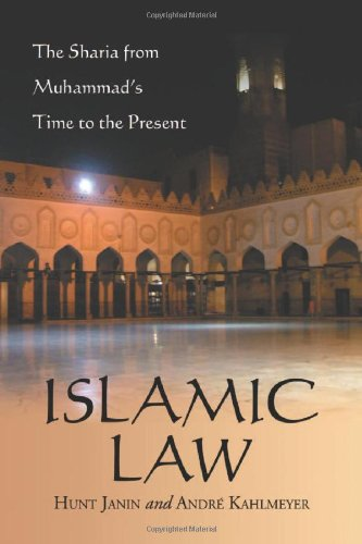 Islamic Law: The Sharia from Muhammad's Time to the Present: Hunt Janin; Andre Kahlmeyer