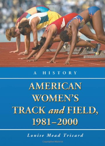 9780786429738: American Women's Track and Field, 1981-2000: A History