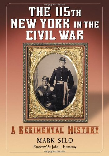 9780786429974: The 115th New York in the Civil War: A Regimental History