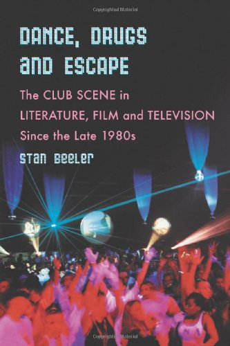 9780786430017: Dance, Drugs, and Escape: The Club Scene in Literature, Film and Television Since the Late 1980s