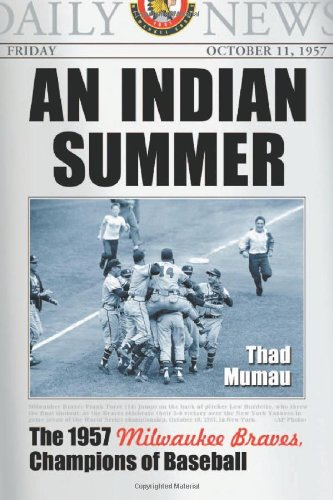 9780786430116: An Indian Summer: The 1957 Milwaukee Braves, Champions of Baseball