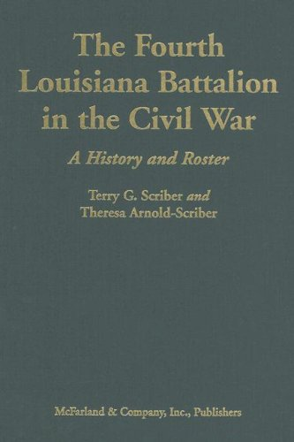 9780786430123: The Fourth Louisiana Battalion in the Civil War: A History and Roster