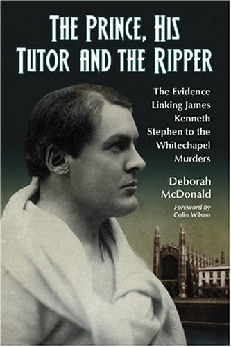 9780786430185: The Prince, His Tutor and the Ripper: The Evidence Linking James Kenneth Stephen to the Whitechapel Murders