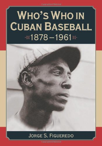 Who's Who in Cuban Baseball 1878-1961: Jorge S. Figueredo