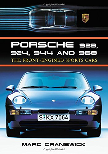 9780786430406: Porsche 928, 924, 944, and 968: The Front-engined Sports Car