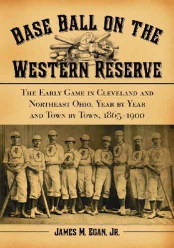 9780786430673: Baseball on the Western Reserve: The Early Game in Clevland and Northeast Ohio, Year by Year and Town by Town, 1865-1900