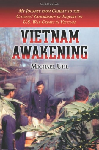 Vietnam Awakening : My Journey from Combat to the Citizens' Commission of Inquiry on U. S. War...