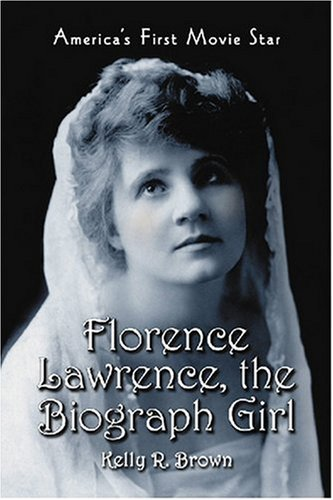 9780786430895: Florence Lawrence, the Biograph Girl: America's First Movie Star