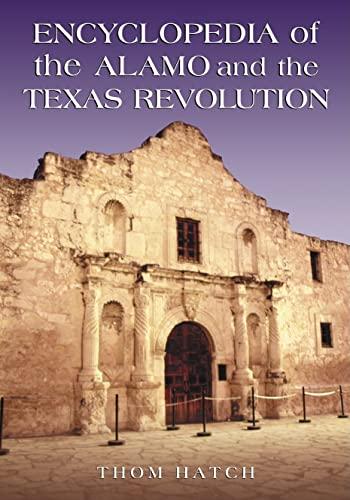 9780786430956: Encyclopedia of the Alamo and the Texas Revolution