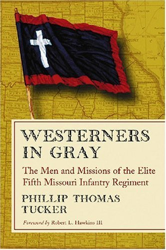 9780786431120: Westerners in Gray: The Men and Missions of the Elite Fifth Missouri Infantry Regiment