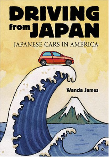 9780786431168: Driving from Japan: Japanese Cars in America