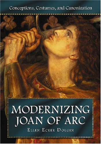 9780786431205: Modernizing Joan of Arc: Conceptions, Costumes, and Canonization