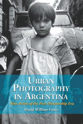 Urban Photography in Argentina : Nine Artists of the Post-dictatorship Era