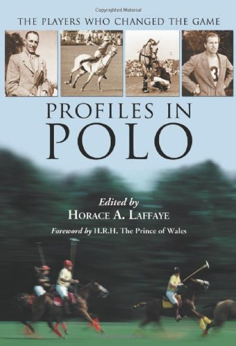 Profiles in Polo: The Players Who Changed the Game (Hardback)