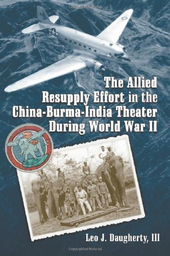 9780786431373: The Allied Resupply Effort in the China-Burma-India Theater During World War II