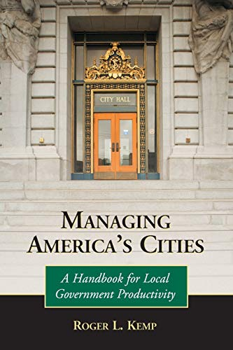 9780786431519: Managing America's Cities: A Handbook for Local Government Productivity