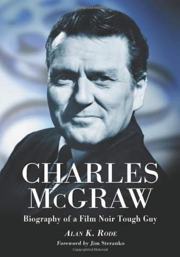 9780786431670: Charles McGraw: Biography of a Film Noir Tough Guy
