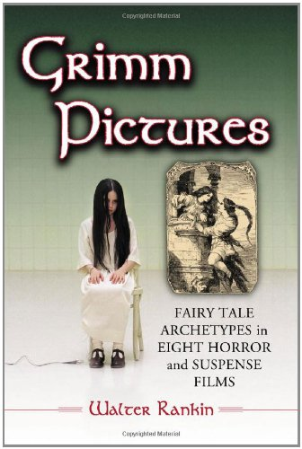 9780786431748: Grimm Pictures: Fairy Tale Archetypes in Eight Horror and Suspense Films