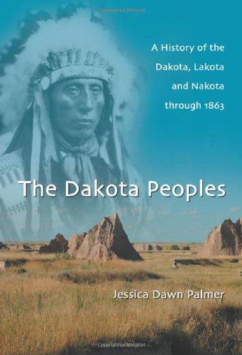 9780786431779: The Dakota Peoples: A History of the Dakota, Lakota and Nakota Through 1871