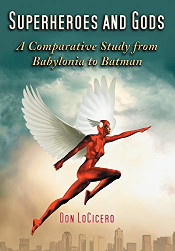 9780786431847: Superheroes and Gods: A Comparative Study from Babylonia to Batman