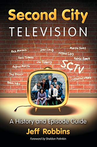 9780786431915: Second City Television: A History and Episode Guide