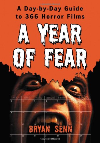 9780786431960: A Year of Fear: A Day-by-day Guide to 366 Horror Films