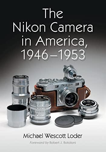 9780786432219: The Nikon Camera in America, 1946-1953