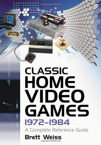 9780786432264: Classic Home Video Games, 1972-1984: A Complete Reference Guide