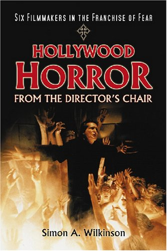 9780786432325: Hollywood Horror from the Director's Chair: Six Filmmakers in the Franchise of Fear