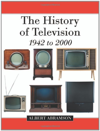 9780786432431: The History of Television, 1942 to 2000