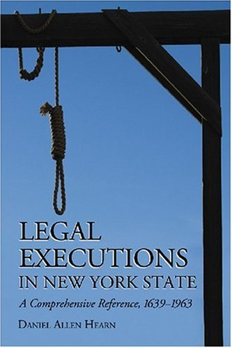 9780786432479: Legal Executions in New York State: A Comprehensive Reference, 1639-1963
