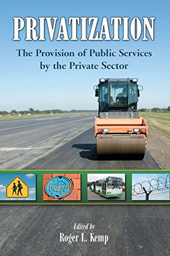 9780786432509: Privatization: The Provision of Public Services by the Private Sector