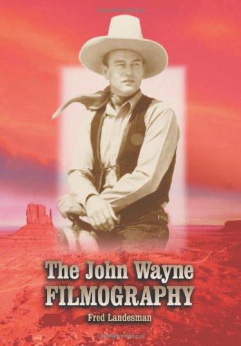 The John Wayne Filmography: Fred Landesman