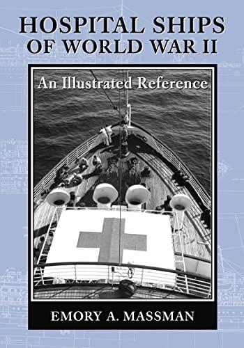 HOSPITAL SHIPS OF WORLD WAR II : Massman, Emory A.