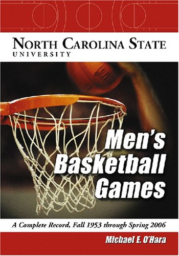 9780786432677: North Carolina State University Men's Basketball Games: A Complete Record, Fall 1953 Through