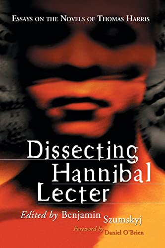 9780786432752: Dissecting Hannibal Lecter: Essays on the Novels of Thomas Harris
