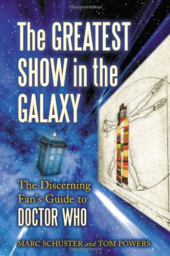9780786432769: The Greatest Show in the Galaxy: The Discerning Fan's Guide to Doctor Who